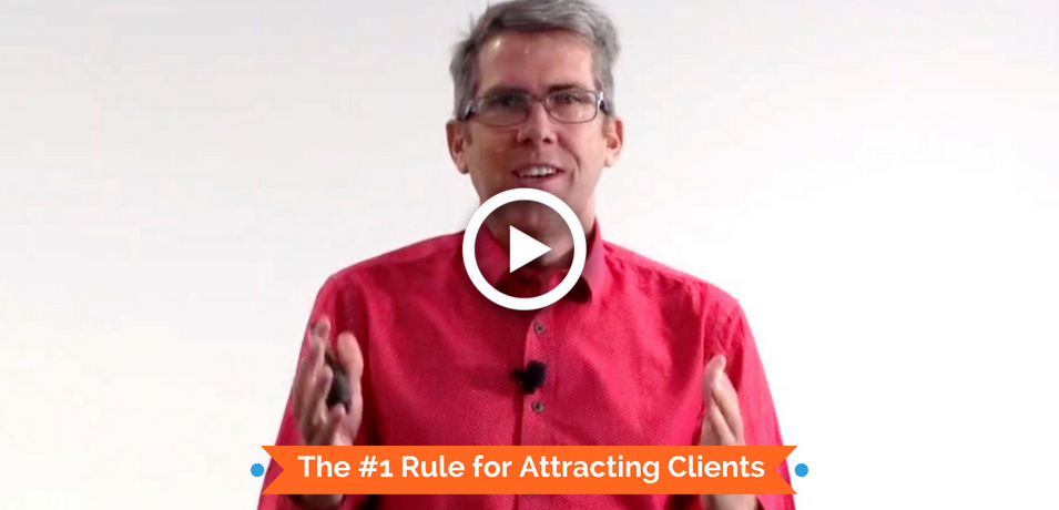 The #1 Rule for Attracting Clients