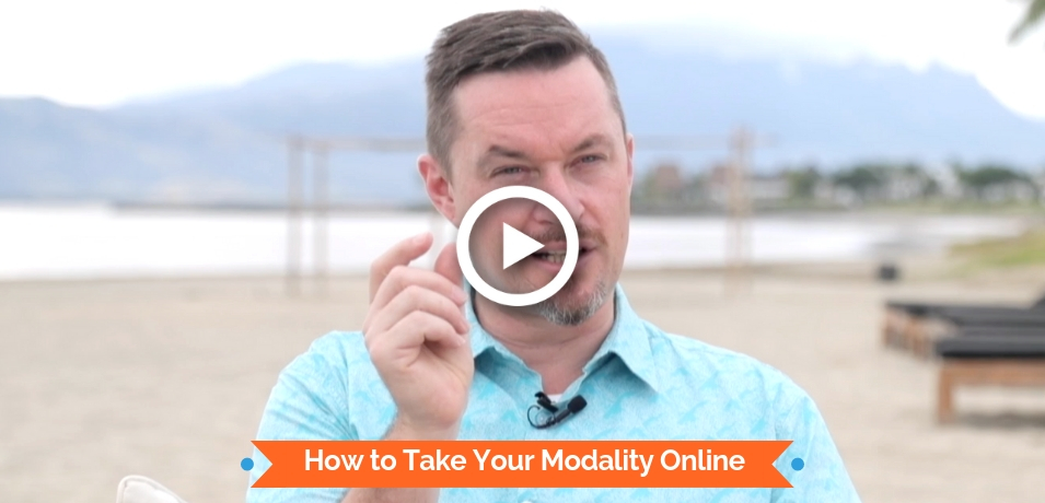 How to Take Your Modality Online