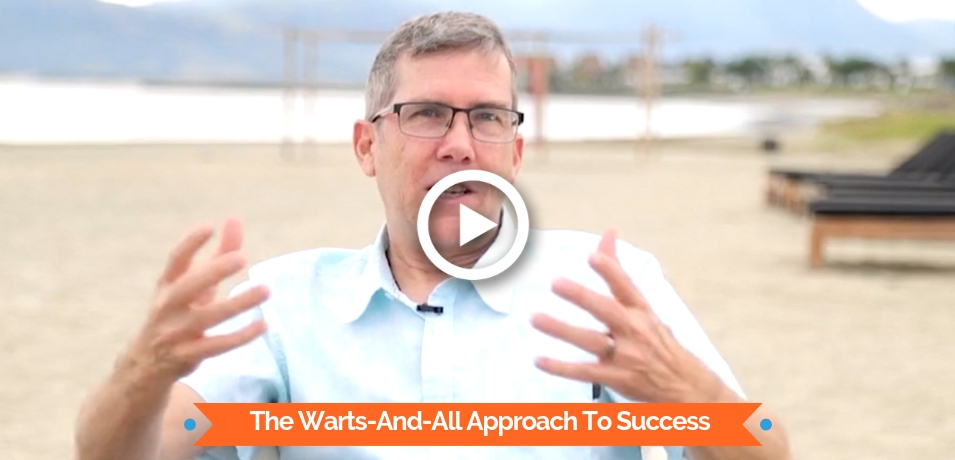 The Warts-And-All Approach To Success