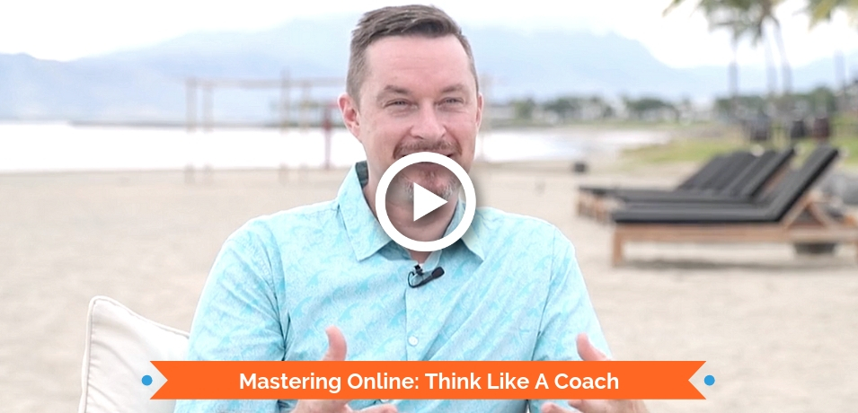 Mastering Online: Think Like A Coach