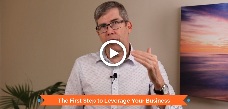 The First Step to Leverage Your Business