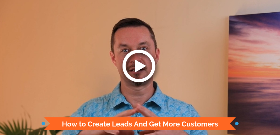 How to Create Leads And Get More Customers