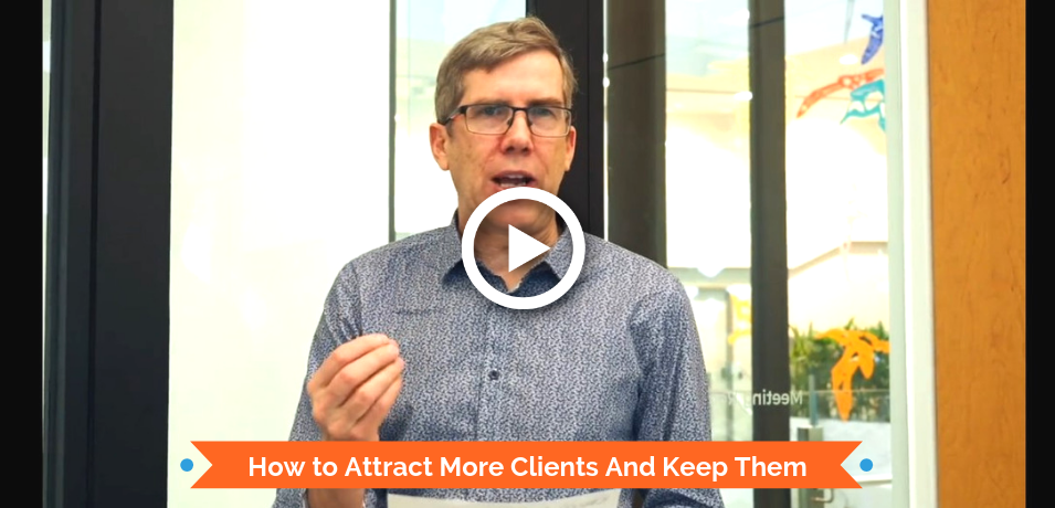 How to Attract More Clients And Keep Them