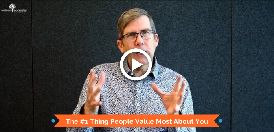 The #1 Thing People Value Most About You