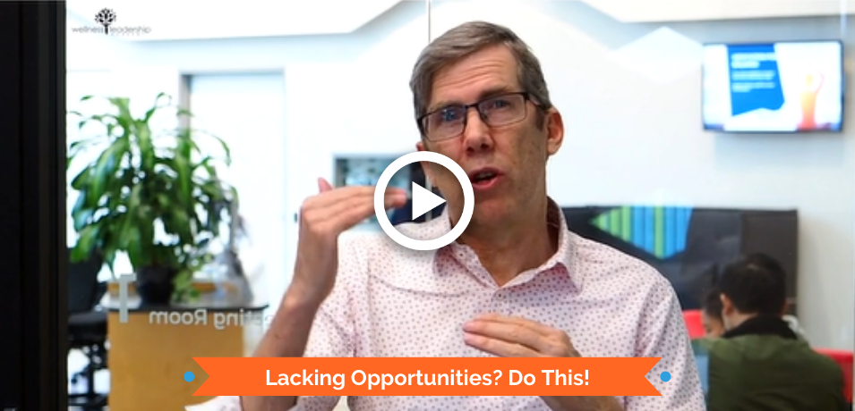 Lacking Opportunities? Do This!