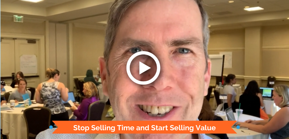 Stop Selling Time and Start Selling Value